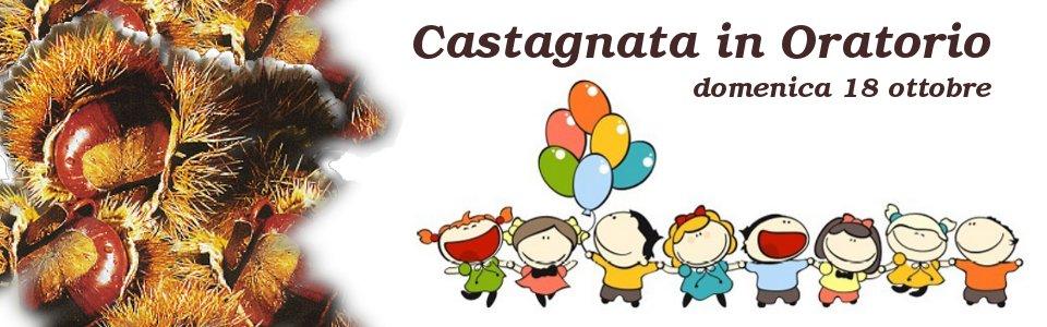 Castagnata in Oratorio!