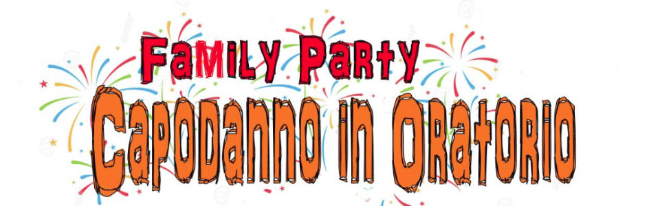 Family Party – Capodanno in Oratorio.